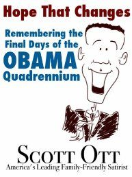 A satirical look at the final year of Barack Obama's one-term presidency by 'PJ News Break' anchor Scott Ott, America's leading family-friendly conservative satirist, founder of Rush Limbaugh's favorite satire site, ScrappleFace.com.