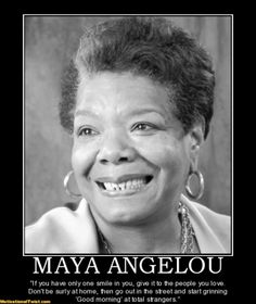 maya angelou...this is so true and something I need to think about