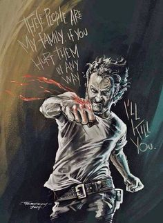 """The Walking Dead, Rick Grimes fan art """"These people are my family."""""""