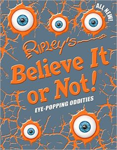 Ripley's Believe It Or Not! newest book, Eye-Popping Oddities! On sale at Amazon.com