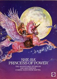 She-ra. Totally fabulous and powerful in a world full of dudes.