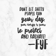 """Don't let shitty people ruin your day. Protect your energy. Positive vibes. Radiate. Manifest. Quotes. 84 Likes, 6 Comments - Follow Your Feels (@followyourfeels) on Instagram: """"Good vibes only on this beaut of a fall day! ✌ #tuesdayfeels ✨ Radiate that shit all over the…"""""""