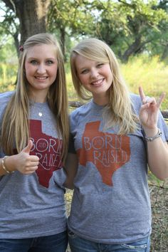 """Longhorn or Aggie? Texas """"Born and Raised"""" tshirts via Etsy. Of course I would be a aggie but if this were me an my bestfriend we would both be wearing aggie shirts"""