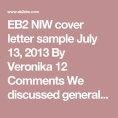 EB2 NIW Cover Letter Sample July 13, 2013 By Veronika 12 Comments We  Discussed General