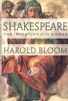 shakespeare-the-invention-of-the-human-by-harold-bloom http://www.bookscrolling.com/the-best-books-about-shakespeare/
