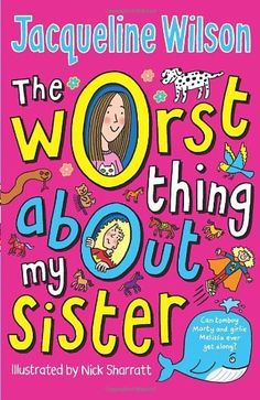 Buy The Worst Thing About My Sister by Jacqueline Wilson at Mighty Ape NZ. Being a sister isn't always easy . but what's the very worst thing about your sister?Marty and her sister Melissa couldn't be more different. Got Books, Books To Read, Children's Books, Jacqueline Wilson Books, Tracy Beaker, Children's Book Awards, What To Read, Stories For Kids, Book Photography