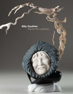 Billy Gauthier: Visions from Labrador by Spirit Wrestler Gallery