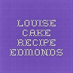 Louise Cake Recipe Edmonds