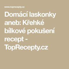 Domácí laskonky aneb: Křehké bílkové pokušení recept - TopRecepty.cz Food Items