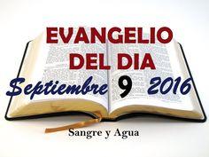 Evangelio del Dia- Viernes Septiembre 9, 2016- Sangre y Agua