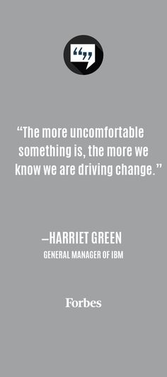 Discomfort is the first sign that you are driving change.