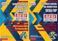 Apostilas Processo Seletivo Serviço Social da Indústria - SESI do Estado de São Paulo - 2015: - Cargos: Professor de Educação Básica I, II e III e Professor Orientador de
