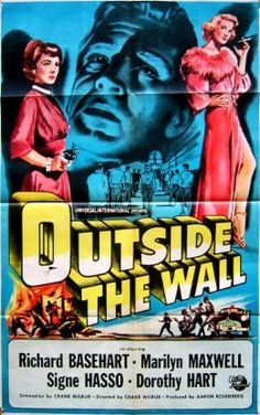 Outside the Wall (1950) directed by Crane Wilbur starring Richard Basehart, Marilyn Maxwell, Signe Hasso and Dorothy Hart