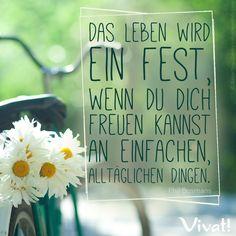 #Zitate und #Sprüche: »Das Leben wird ein Fest, wenn du dich freuen kannst an einfachen, alltäglichen Dingen.«
