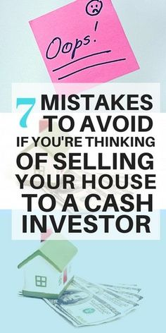 7 mistakes to avoid if you're thinking of selling your house to a cash investor. #webuyhomesforcash #cashbuyerbbes LongIslandCashHouseBuyer.com
