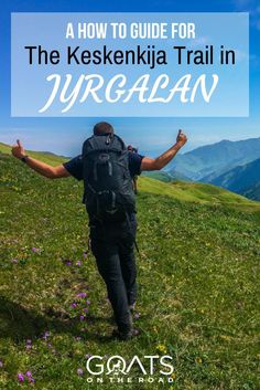 How To Organise Trekking in Kyrgyzstan | How To Guide Keskenkija Trail | Practical Tips For Hiking In Jyrgalan | Adventure Travel | Worlds Best Hikes | What To Expect Off Beat Trekking In Kyrgyzstan | What To Pack For The Jyrgalan Trek | Off The Beaten Path Travel | Central Asia Itinerary | Best Way To Experience Kyrgyzstan | Best Central Asia Trekking Routes