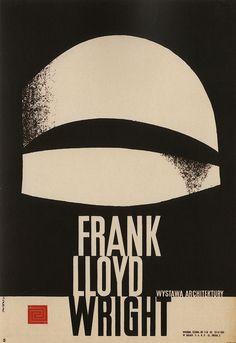 wandrlust: Polish Frank Lloyd Wright Poster by Waldemar Swierzy, 1962 Graphic Design Art, Graphic Design Illustration, Typography Design, Typography Poster, Cover Design, Poster On, Poster Prints, Polish Posters, Exhibition Poster