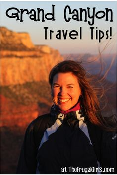 27 Grand Canyon Arizona Things to Do and Travel Tips!  You'll love all these fun insider tips for your next vacation to the most incredible National Park! | TheFrugalGirls.com