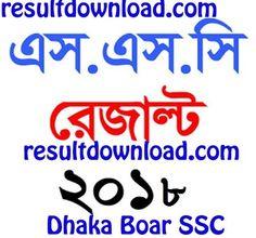 SSC Result 2018 Dhaka Education Board Bangladesh. Dhaka Board SSC exam result 2018 full mark sheet. Dhaka Board SSC Exam 2018 result. Job Circular, Exam Results, Boards, Blog, Planks, Blogging