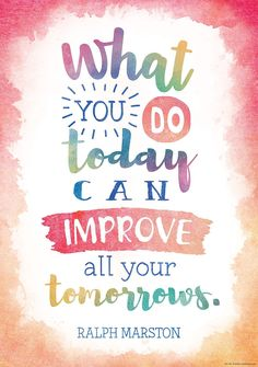 You Do Today Can Improve All Your Tomorrows Positive Poster Inspire and motivate kids of all ages. Brightens any classroom! Poster measures x and motivate kids of all ages. Brightens any classroom! Poster measures x Inspirational Classroom Posters, Inspirational Quotes For Students, Inspirational Artwork, Quotes Kids, Motivational Quotes For Kids, Encouraging Quotes For Students, Sayings For Kids, Good Quotes For Kids, Quotes For Little Girls
