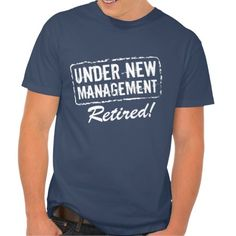 Funny retirement / retired slogan / saying T Shirt | Under new management - Clothes, fashion for women and men