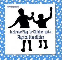 Inclusive Play for Children with Physical Disabilities  - pinned by @PediaStaff – Please Visit  ht.ly/63sNt for all our ped therapy, school & special ed pins