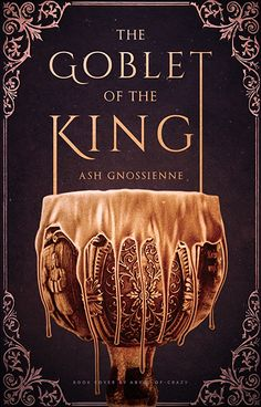 Read The Goblet of the King from the story Celin Graphics by Abyss-of-Crazy (Hiatus) with reads. Book cover for -gnossienne. Fantasy Book Covers, Best Book Covers, Beautiful Book Covers, Fantasy Books, Cool Books, New Books, Books To Read, Book Cover Design, Book Design