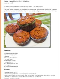 I made these yesterday and they are very good! Paleo Pumpkin Muffins, Pumpkin Recipes, Paleo Recipes, Paleo Bread, Paleo Baking, Paleo Diet, Paleo Menu, Paleo Sweets, Paleo Dessert