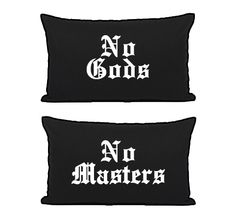 """100% Cotton Pillowcases Each pillowcase fits a standard to queen size pillow Each set comes with - -""""No Gods"""" Pillowcase -""""No Masters"""" Pill..."""