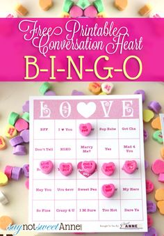 Printable Free LOVE Bingo - Use a bag of conversation hearts and this printable, enough cards for 10 people!   Saynotsweetanne.com