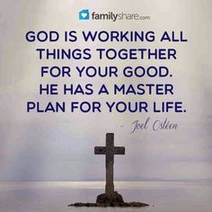 God is working all things together for your good.