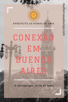 Sugestão de o que fazer durante conexão de poucas horas em Buenos Aires,com informações de preços e guarda volumes.