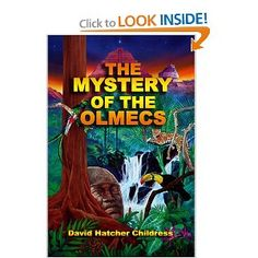 The Mystery of the Olmecs ~ by David Hatcher Childress | Lost Cities author Childress takes us deep into Mexico and Central America in search of the mysterious Olmecs, North Americas early, advanced civilization. The [Moorish] Olmecs, now sometimes called Proto-Mayans, were not acknowledged to have existed as a civilization until an international archeological meeting in Mexico City in 1942. Now, the Olmecs are slowly being recognized as the Mother Culture of Mesoamerica, having invented…