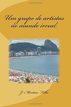 Um grupo de artistas no mundo irreal (Portuguese Edition) by J. Martins Filho http://www.amazon.com/dp/1492935689/ref=cm_sw_r_pi_dp_uQfEub1PFSB2B