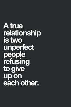 A true relationship. love quote past future accept relationship lovequote support. Love this quote, except it should say imperfect. Life Quotes Love, Great Quotes, Quotes To Live By, Inspirational Quotes, Give Love Quotes, Quotes About Love, Marry Me Quotes, Love Sayings, Fiance Quotes