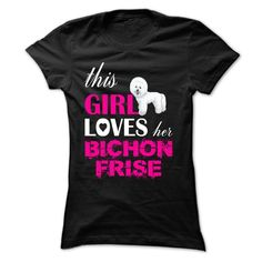 #birds #cats #cows #dogs #hamster #pets #turtles... Awesome T-shirts  This Girl Loves Her Bichon Frise - NZ3 - (ManInBlue)  Design Description: This Girl Loves Her Bichon Frise Limited Edition!  If you do not fully love this design, you'll SEARCH your favourite one by way of using search bar on the head...