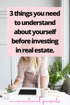 The Unconventional Pursuits Blog | My Real Estate Philosophy | You Need to Understand 3 Basic Things About Yourself BEFORE investing in real estate. Literally NOBODY talks about this. But I am, and I speak from experience! You need to understand these basic principles before becoming an investor..... #millennialinvestor #millennialmillionaire