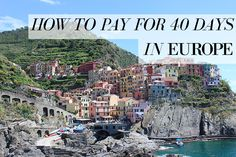 Want to take an extended vacation to Europe? A step-by-step guide to funding your adventure.