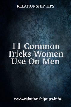 11 Common Tricks Women Use On Men  #relationshipfacts #allaboutwomen #allaboutmen #marriage #relationship Marriage Relationship, Women