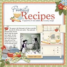 Family recipes layout...what memories they truly are! FQB - Grandma's Pantry Collection