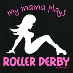 My Mama plays Roller Derby