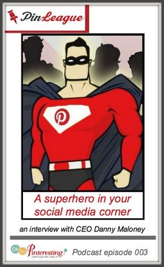 The big bad social media world can be overwhelming but never fear, you can have superhero support on your side with PinLeague.  Podcast interview with CEO Danny Maloney. | OhSoPinteresting.com