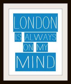 London is always on my mind - Typography Art Print - I love London. United Kingdom. Mursblanc.. $20.00 USD, via Etsy.
