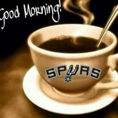 Good Morning Spurs Fans