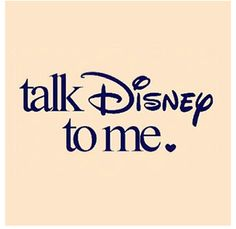 Talk Disney to me.