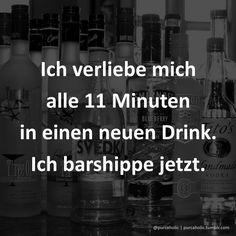 Ich verliebe mich alle 11 Minuten in einen neuen Drink.  Ich barshippe jetzt.  #liebe #dating #onlinedating #singlebörsen #parship #elitepartner #edarling #friendscout24 #lovoo #zitat #sprüche #worte #schöneworte #spruchdestages #spruchbild #statement #humor #lustig #cool #witzig #augsburg #ulm #münchen #stuttgart #nürnberg #berlin #hamburg #köln #frankfurt #frankfurtammain
