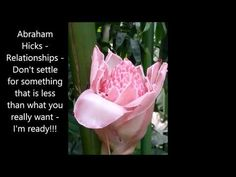 Abraham Hicks - Relationships - Don't settle for something less than what you really want - YouTube