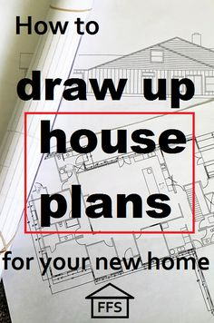 How to build your own house Step 2: House plans DIY, Designer, or architect?