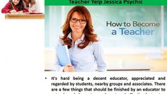 Examine the material lesson that will be given to students. If important, when talking before the class, don't open notes or the handbook by any stretch of the imagination. Talk unmistakably and easily with the goal that it appears that you truly know every one of the issues of the material introduced. Yelp Jessica psychic is savvy and understands that each understudy that you educate have distinctive aptitude level.  For more update about yelp jessica psychic and his guideline click here...