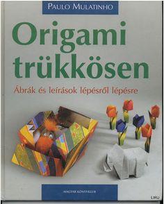 Origami trükkösen - Origami Kreatív - Picasa Webalbumok Gato Origami, Origami And Kirigami, Oragami, Origami Paper, Origami Books, Book Crafts, Paper Crafts, Origami Tutorial, Paper Folding